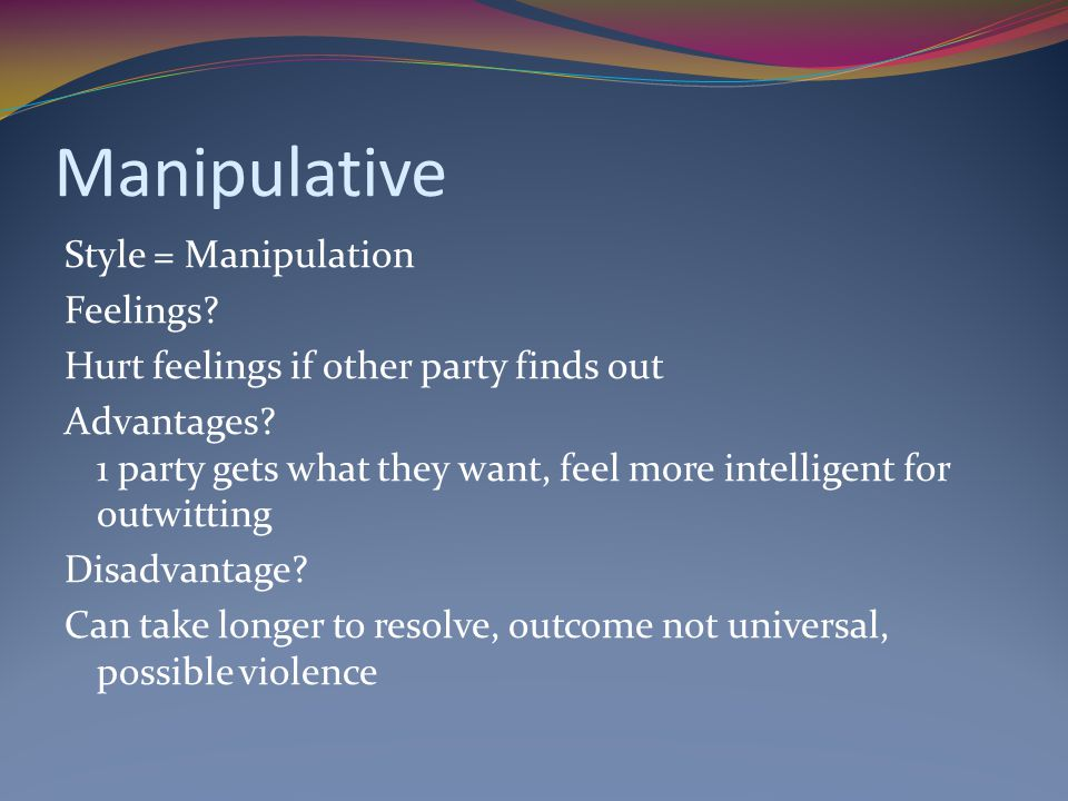 Manipulative Style = Manipulation Feelings