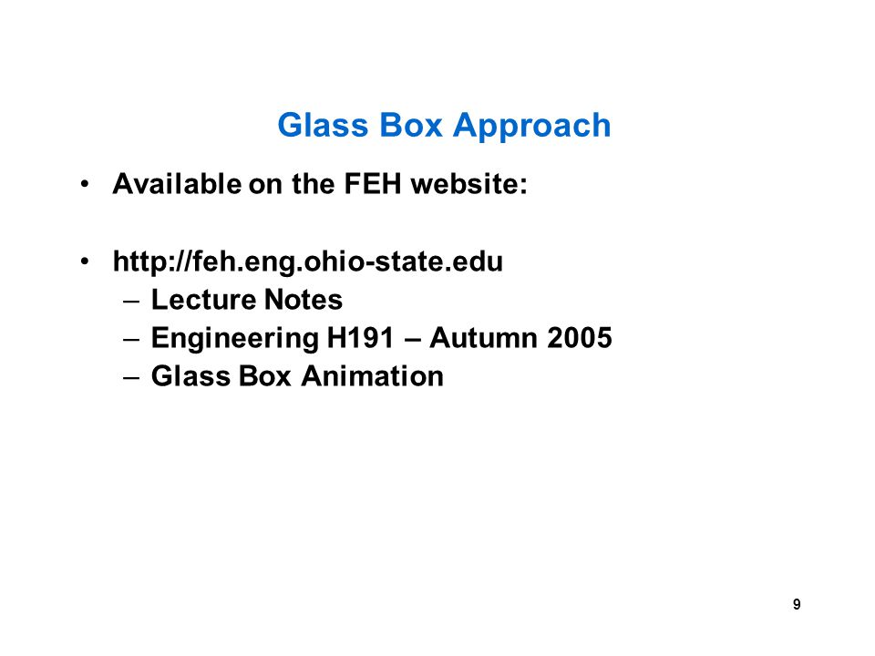 Glass Box Approach Available on the FEH website: