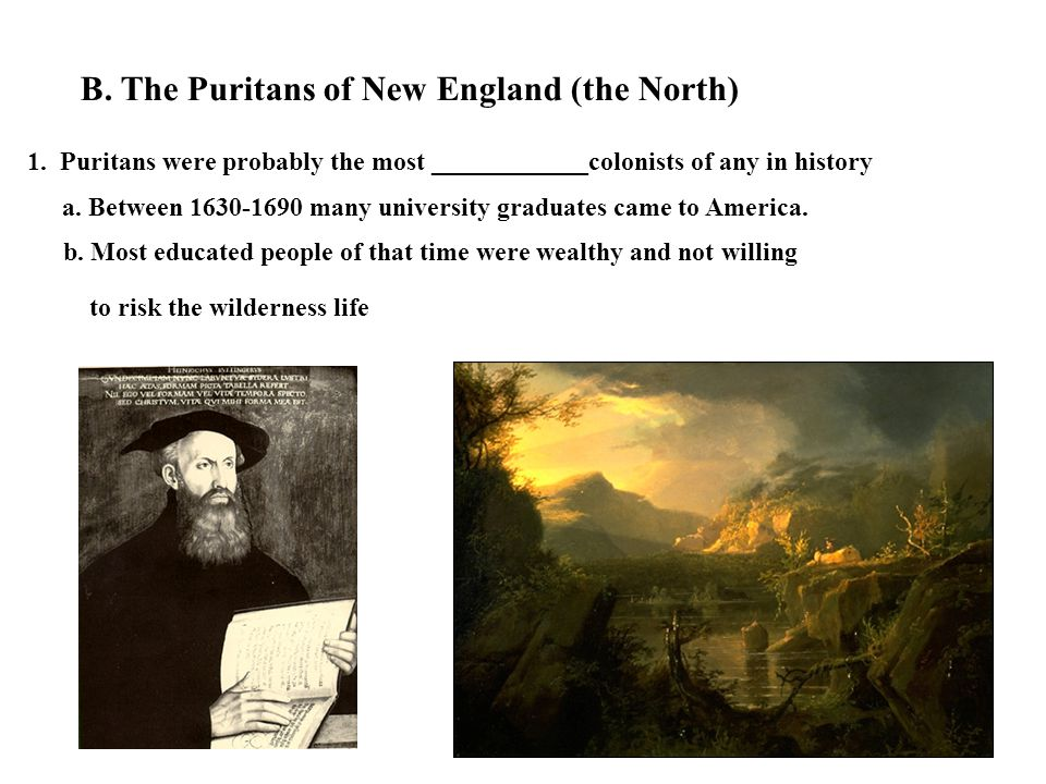 B. The Puritans of New England (the North)