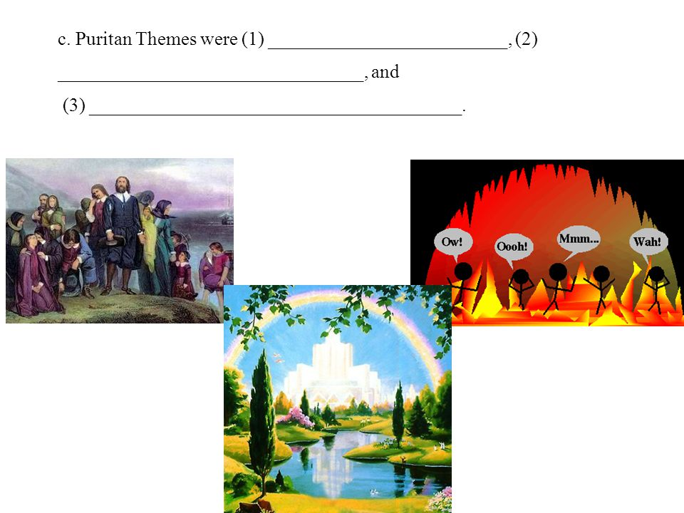c. Puritan Themes were (1) _________________________, (2)