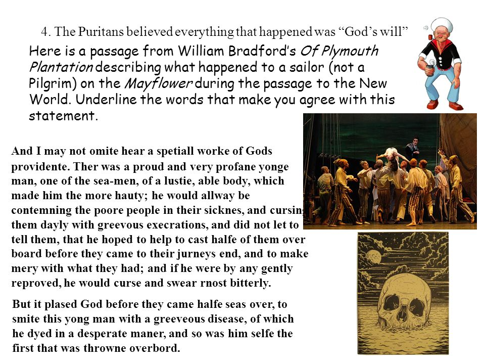 4. The Puritans believed everything that happened was God's will