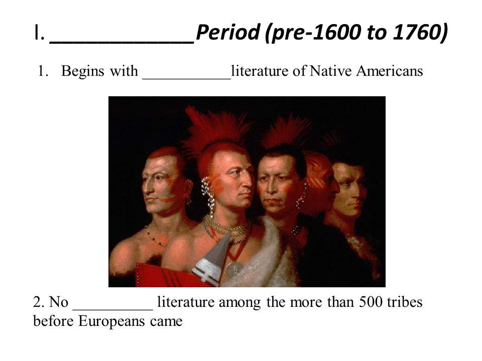 I. ____________Period (pre-1600 to 1760)