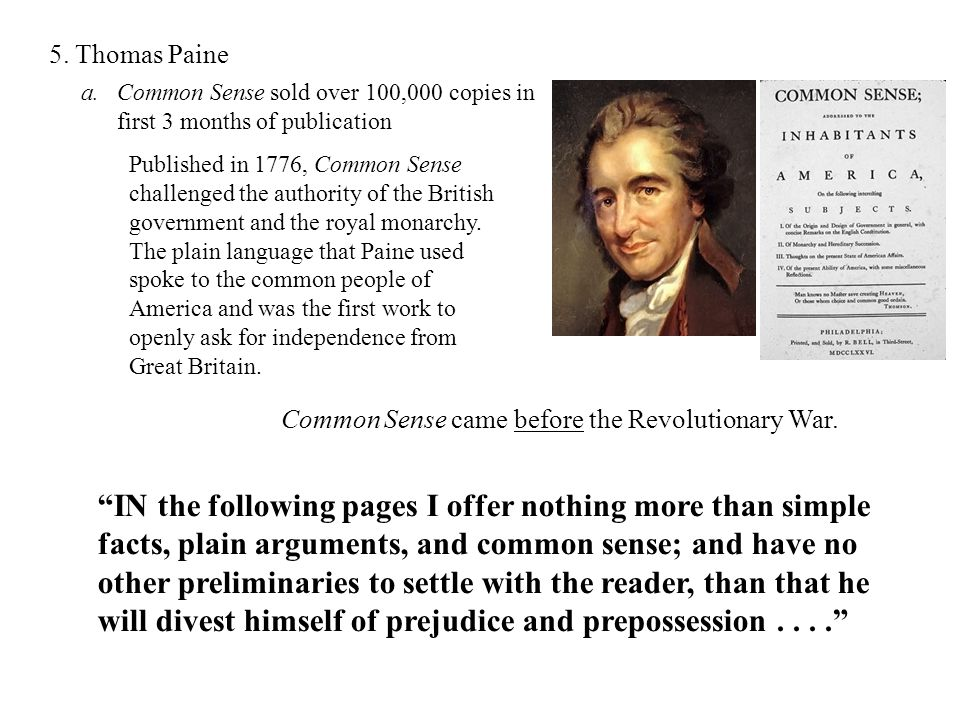 5. Thomas Paine Common Sense sold over 100,000 copies in first 3 months of publication.