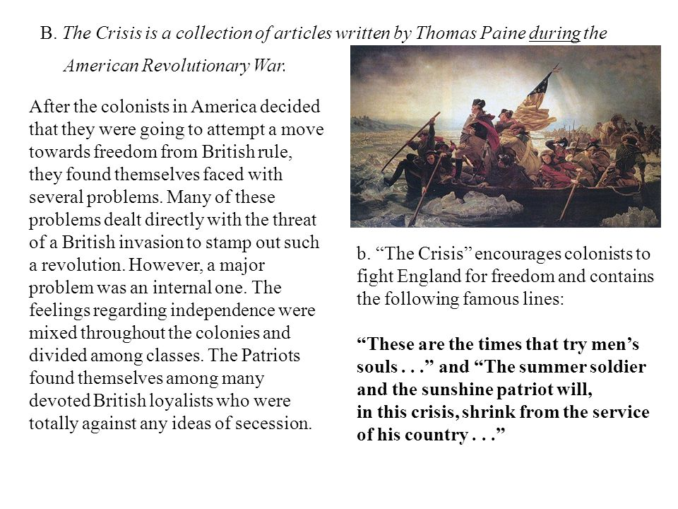 B. The Crisis is a collection of articles written by Thomas Paine during the