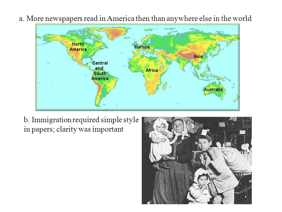 a. More newspapers read in America then than anywhere else in the world