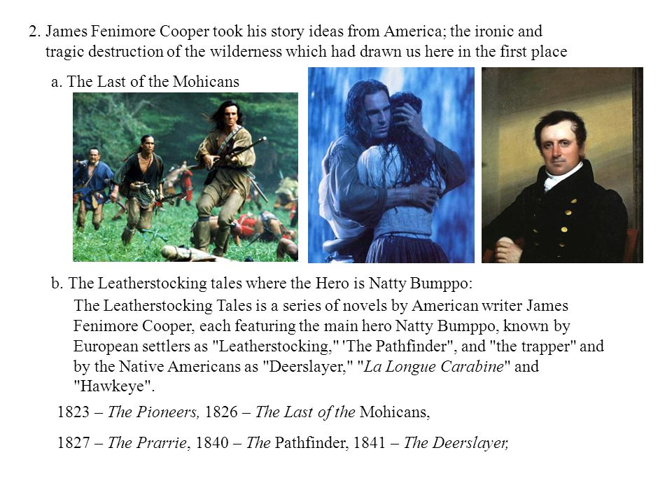 2. James Fenimore Cooper took his story ideas from America; the ironic and