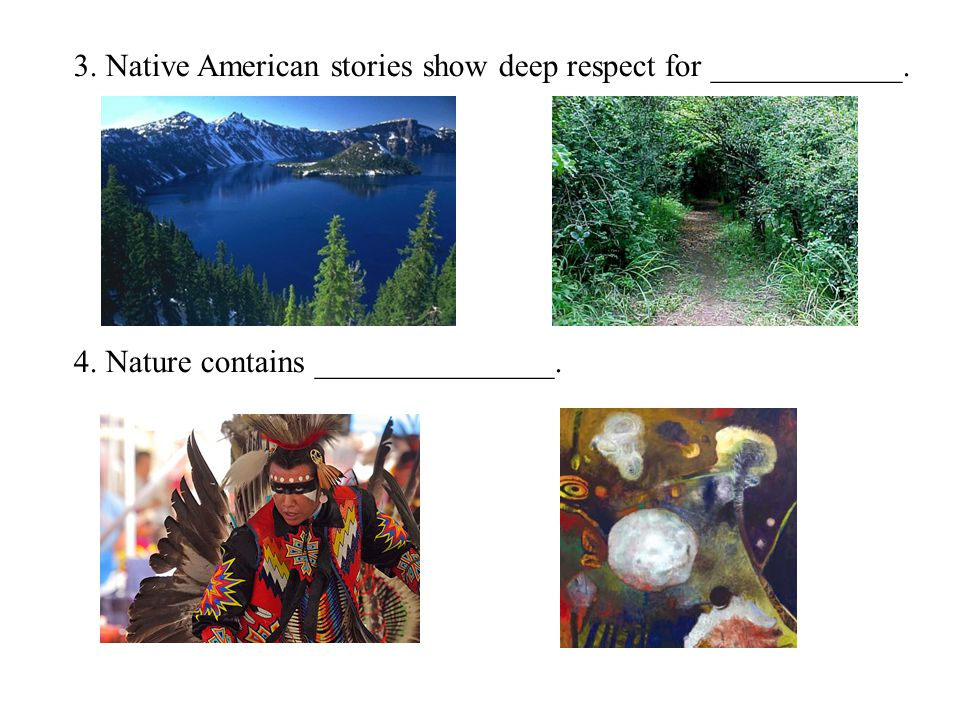 3. Native American stories show deep respect for ____________.