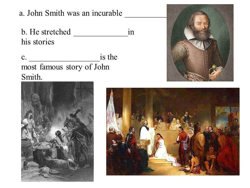 a. John Smith was an incurable __________