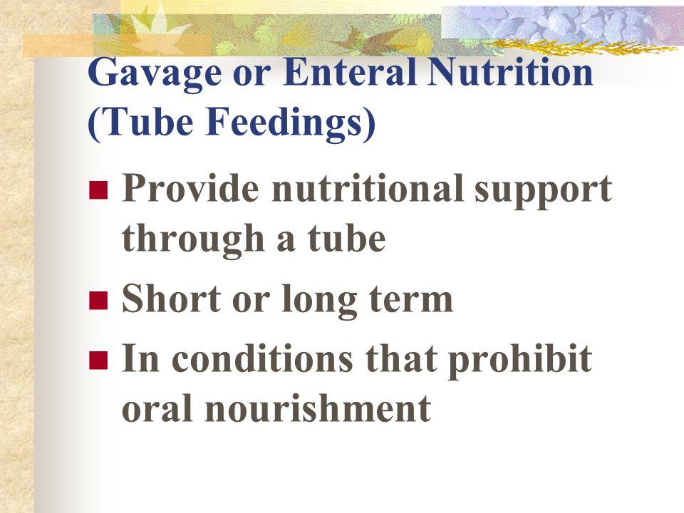 Gavage or Enteral Nutrition (Tube Feedings)