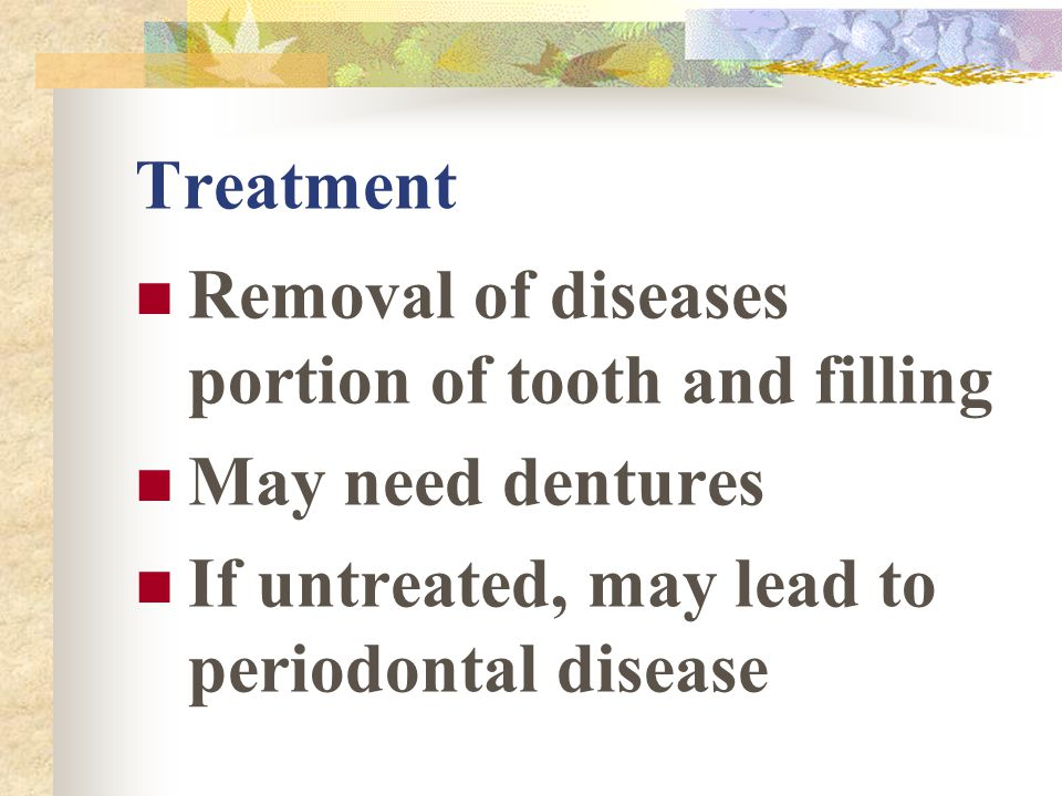 Treatment Removal of diseases portion of tooth and filling.