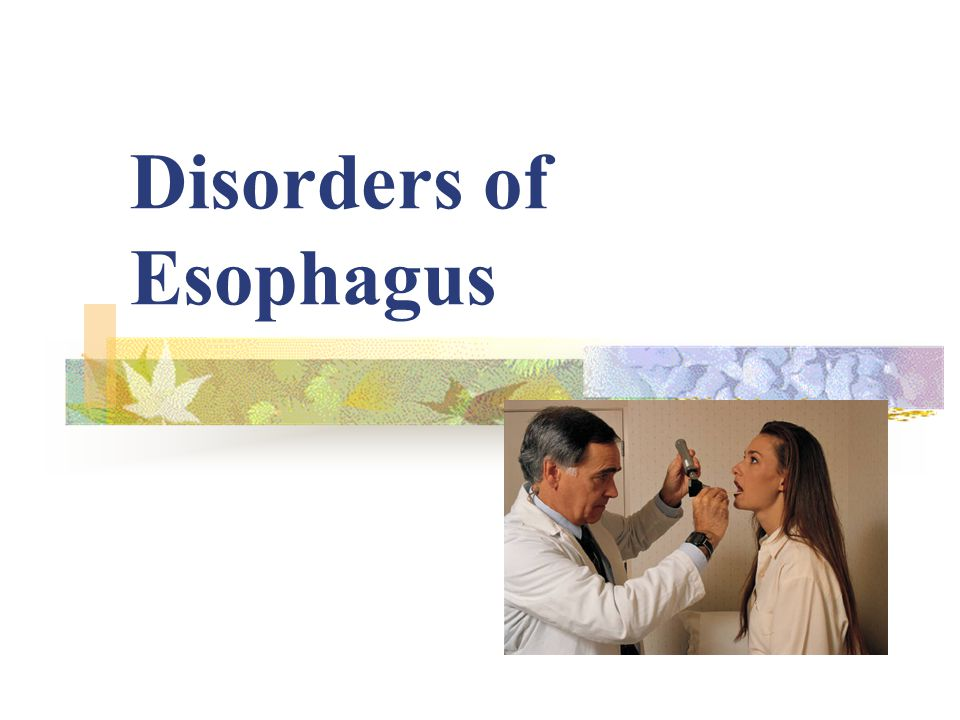 Disorders of Esophagus