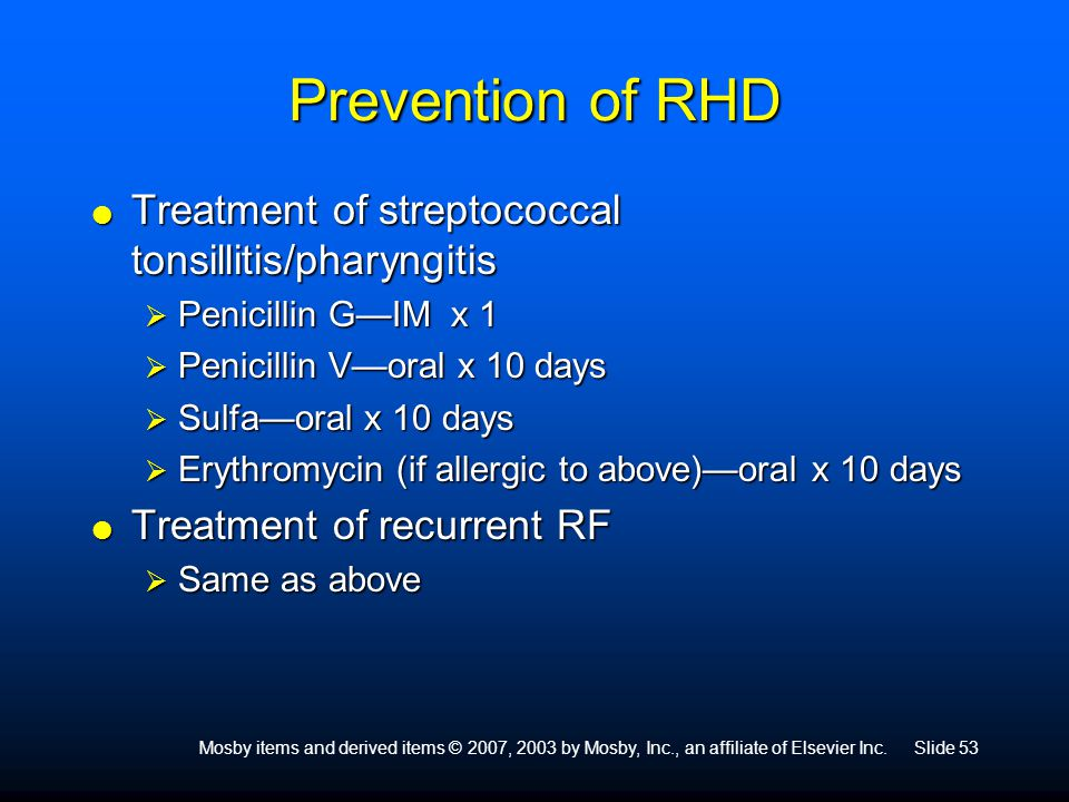 Prevention of RHD Treatment of streptococcal tonsillitis/pharyngitis
