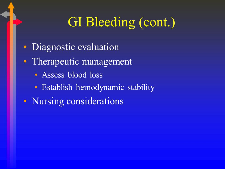 GI Bleeding (cont.) Diagnostic evaluation Therapeutic management