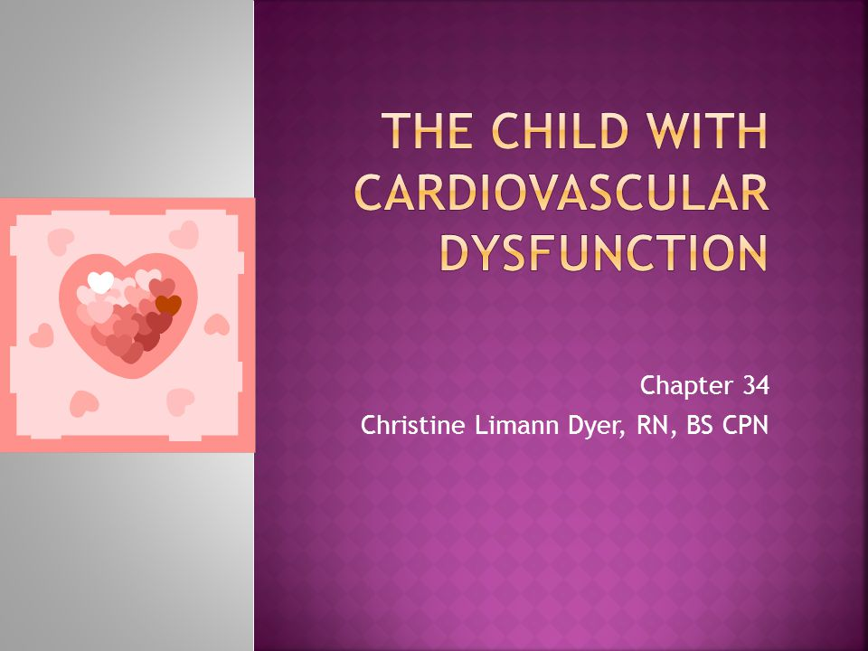The Child with Cardiovascular Dysfunction