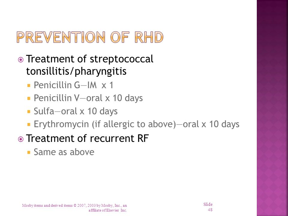 Prevention of RHD Treatment of streptococcal tonsillitis/pharyngitis