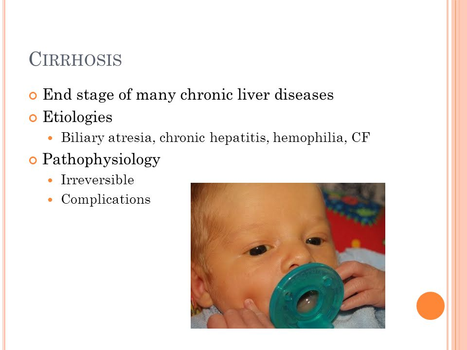 Cirrhosis End stage of many chronic liver diseases Etiologies