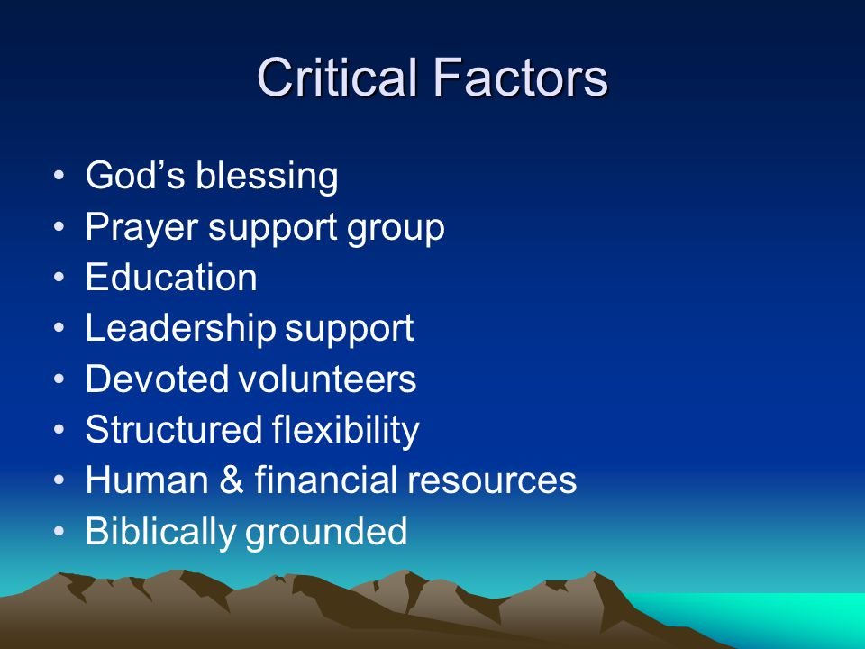 Critical Factors God's blessing Prayer support group Education