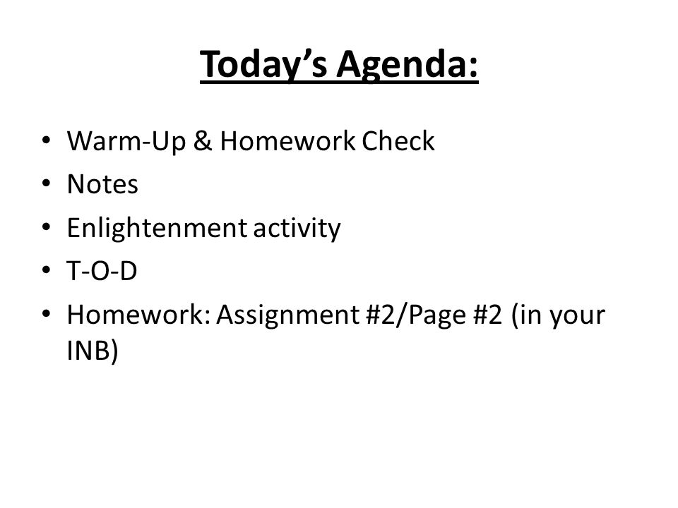 Today's Agenda: Warm-Up & Homework Check Notes Enlightenment activity