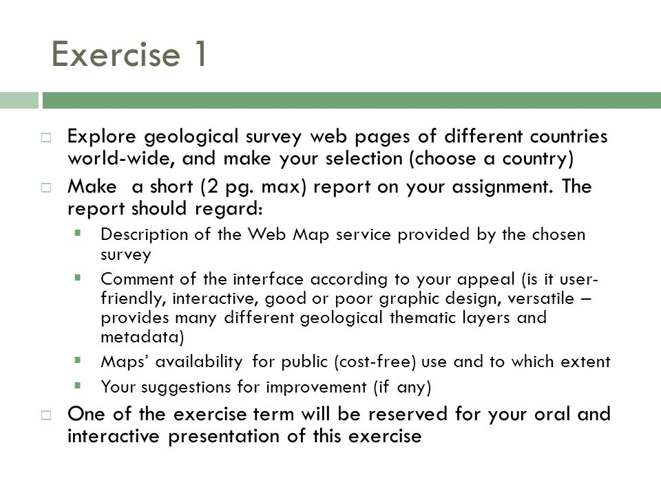 Exercise 1 Explore geological survey web pages of different countries world-wide, and make your selection (choose a country)