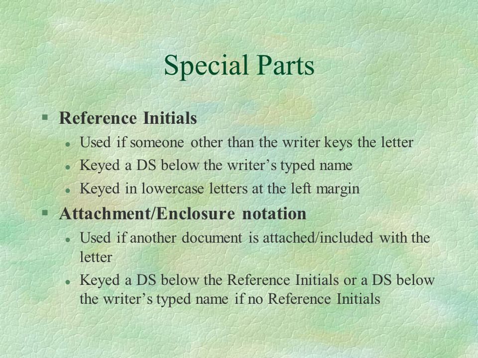 Special Parts Reference Initials Attachment/Enclosure notation
