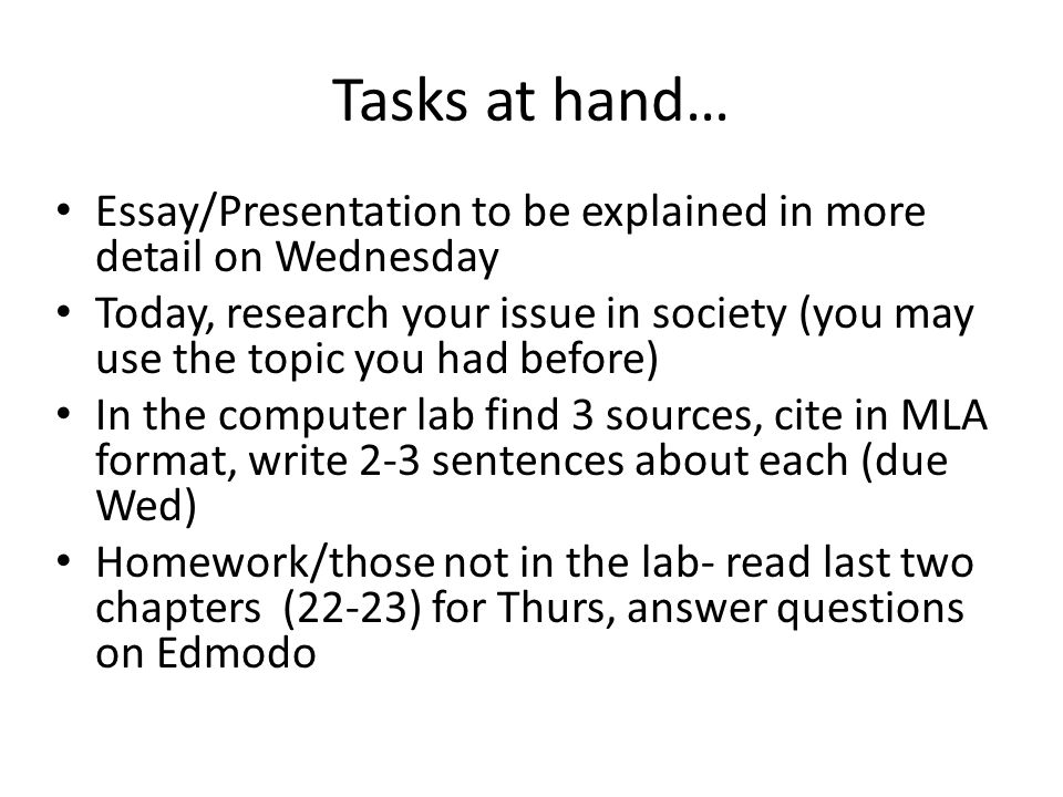 Tasks at hand… Essay/Presentation to be explained in more detail on Wednesday.