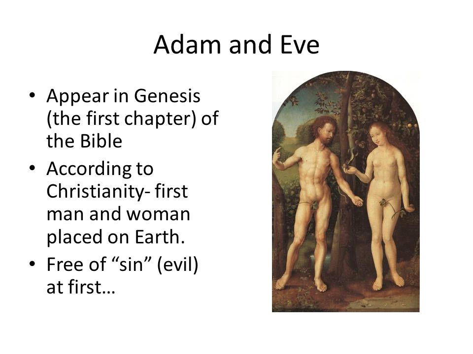 Adam and Eve Appear in Genesis (the first chapter) of the Bible