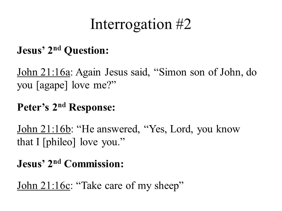 Interrogation #2 Jesus' 2nd Question: