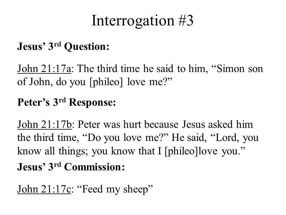 Interrogation #3 Jesus' 3rd Question: