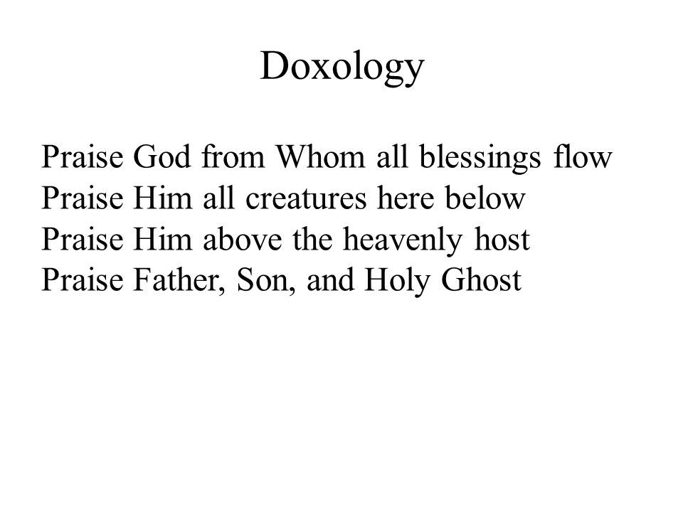 Doxology Praise God from Whom all blessings flow
