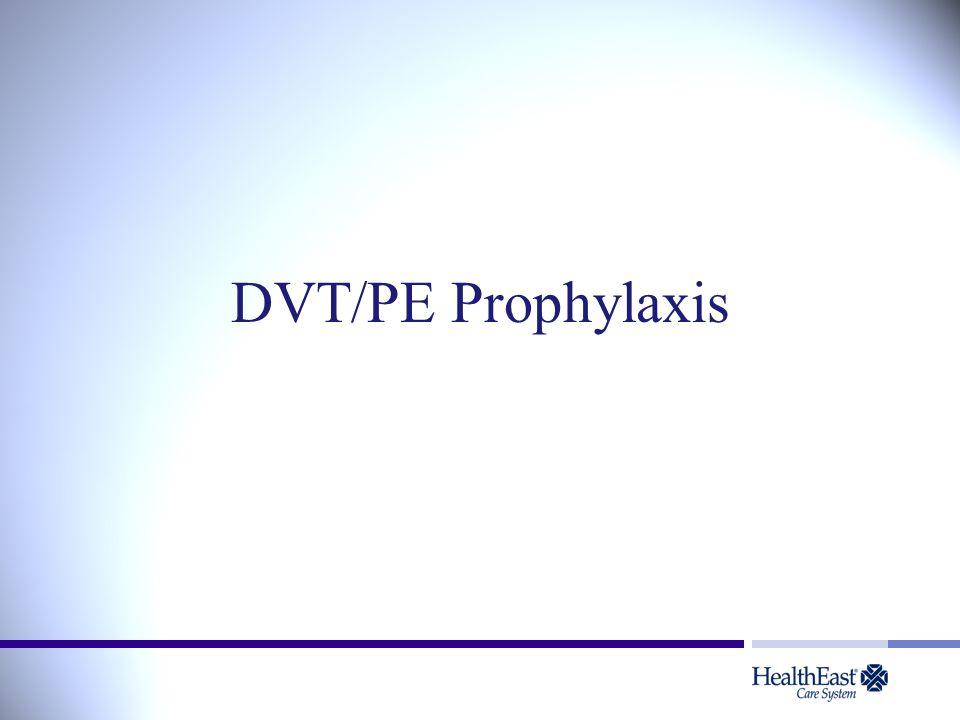 DVT/PE Prophylaxis