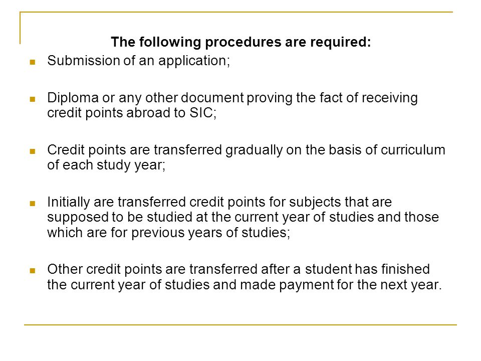 The following procedures are required: