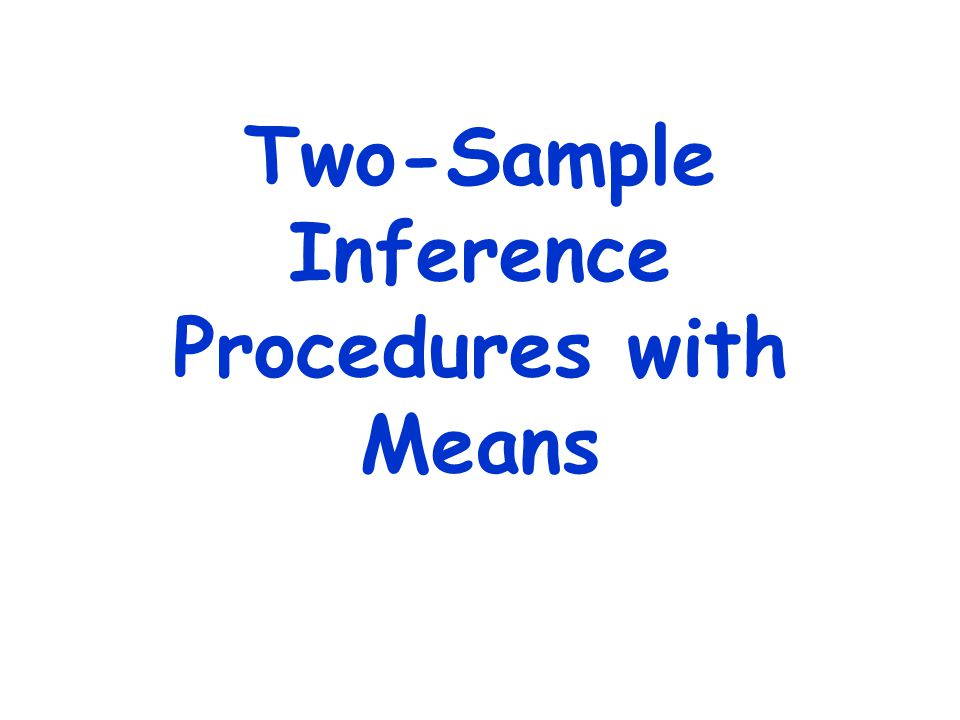 inferences concerning two means Inference for two population means bret hanlon and bret larget department of statistics university of wisconsin|madison october 27{november 1, 2011.