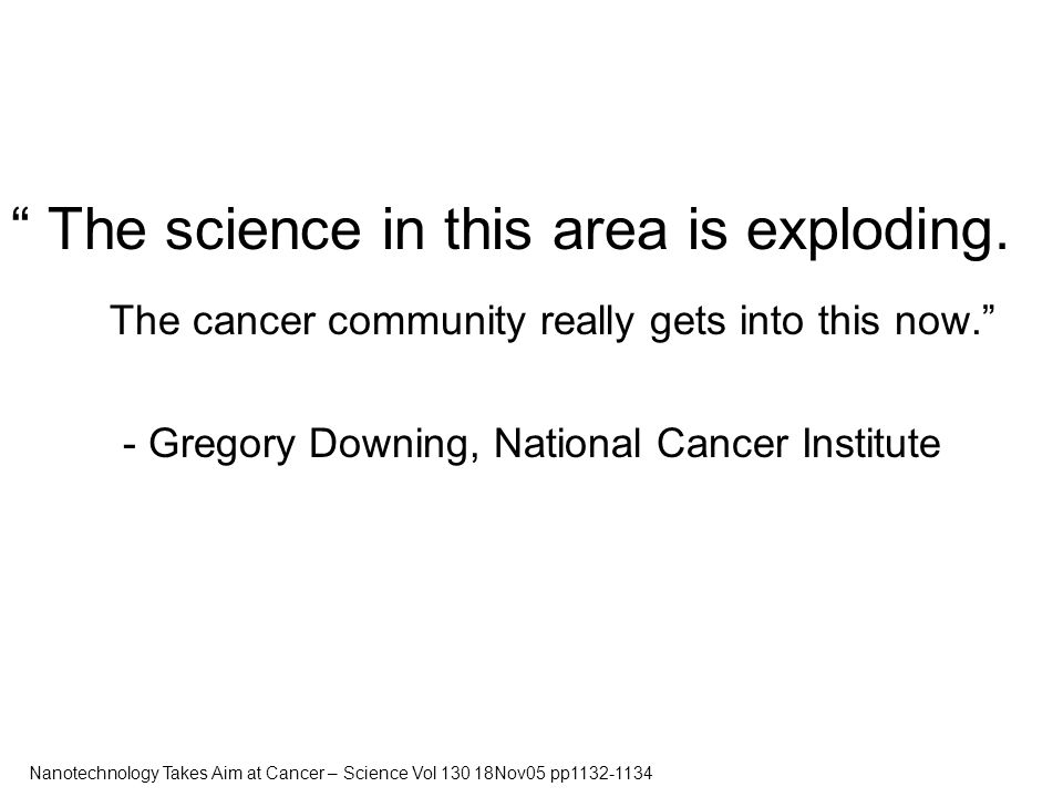 - Gregory Downing, National Cancer Institute