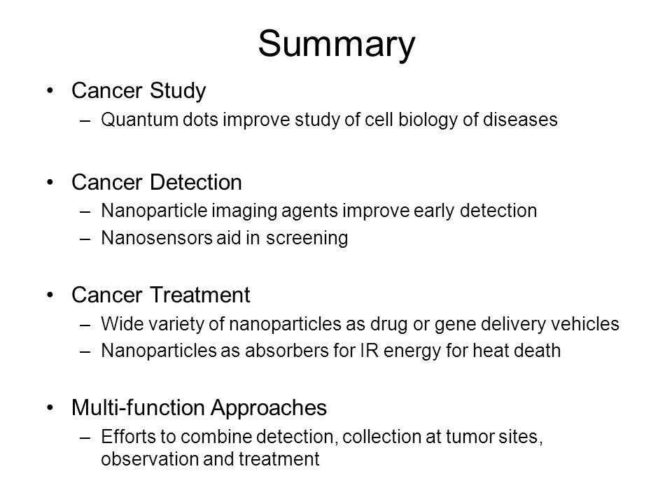 Summary Cancer Study Cancer Detection Cancer Treatment