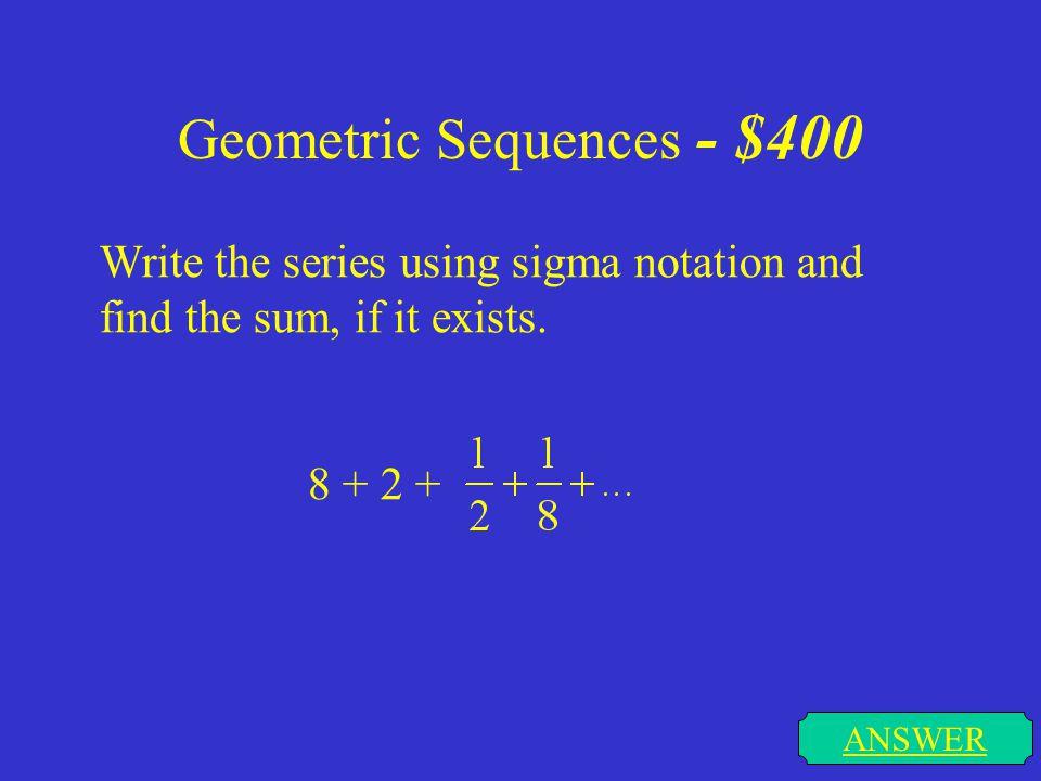 Geometric Sequences - $400