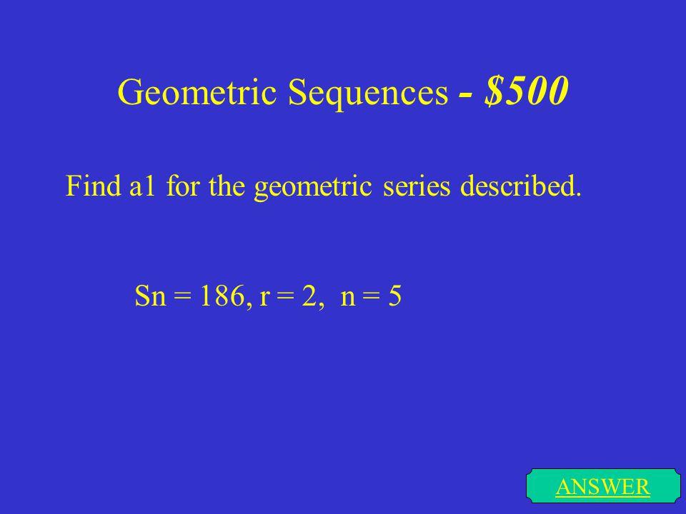 Geometric Sequences - $500