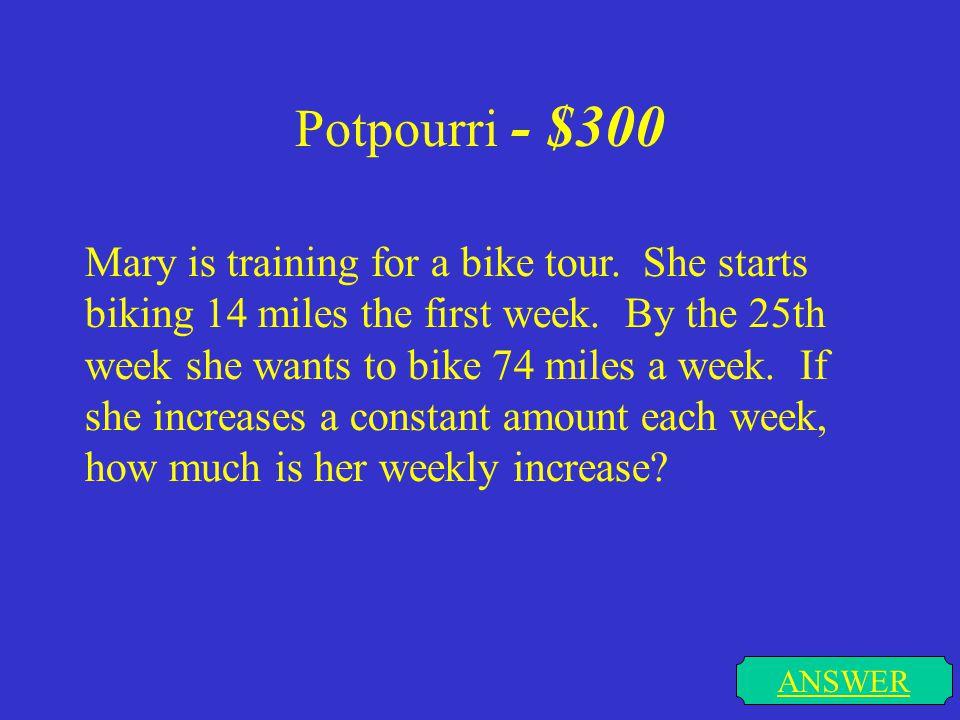 Potpourri - $300
