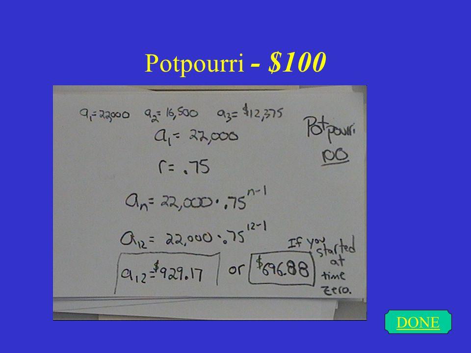 Potpourri - $100 POSITIVE CORRELATION DONE