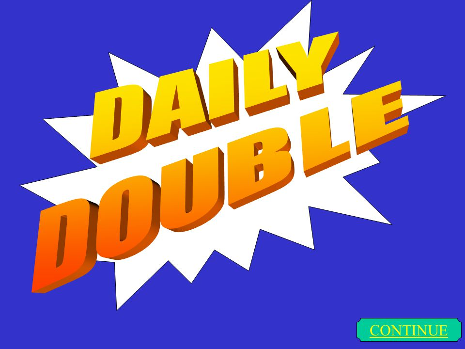 DAILY DOUBLE CONTINUE