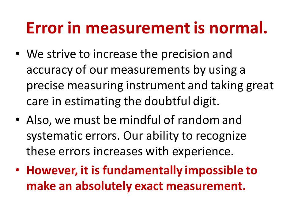 Error in measurement is normal.