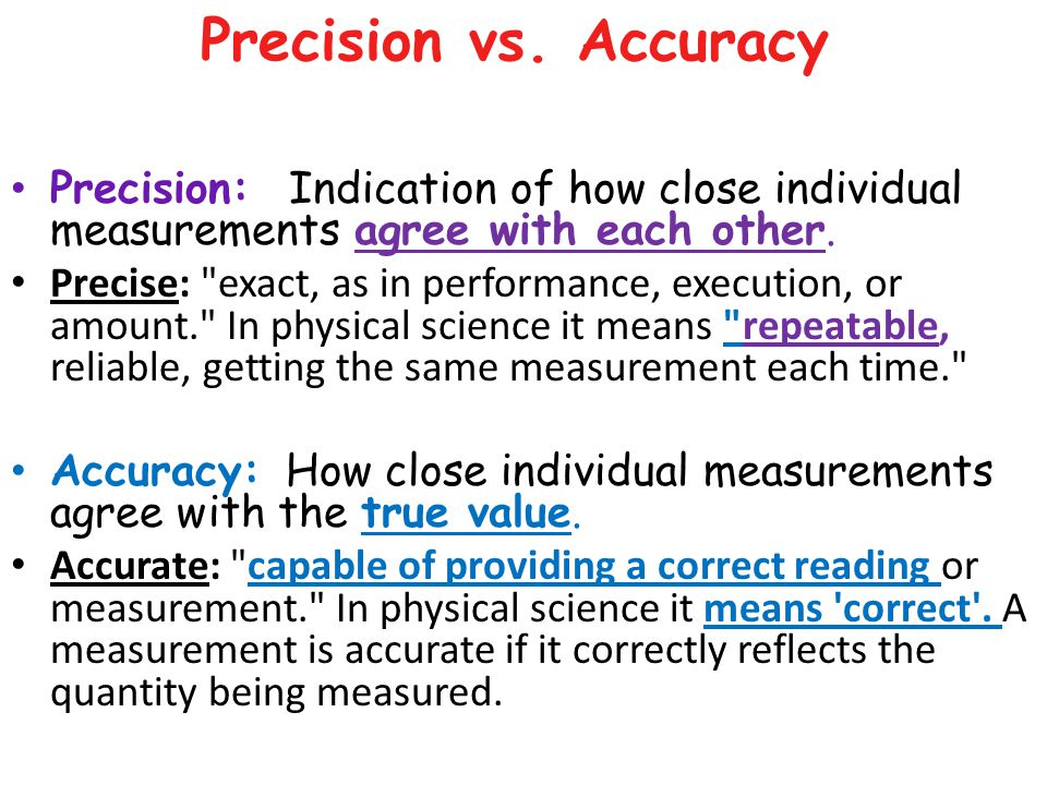 Precision vs. Accuracy Precision: Indication of how close individual measurements agree with each other.