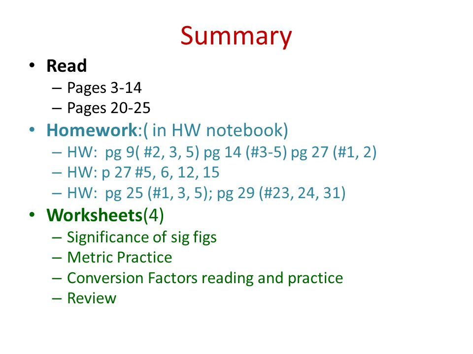 Summary Read Homework:( in HW notebook) Worksheets(4) Pages 3-14