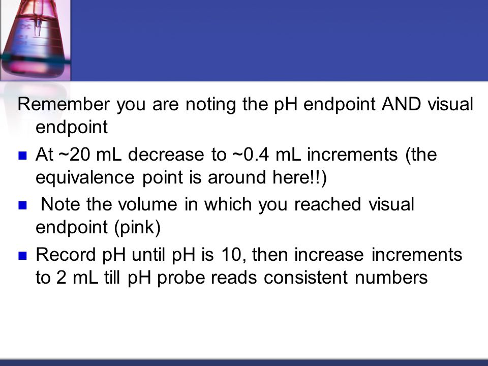 Remember you are noting the pH endpoint AND visual endpoint