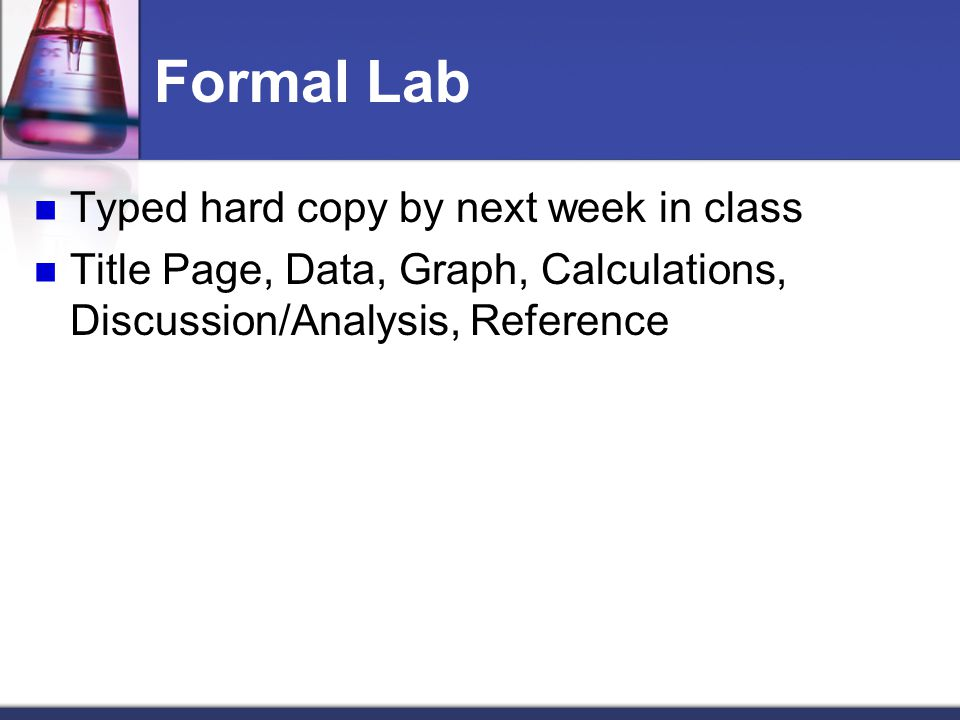 Formal Lab Typed hard copy by next week in class