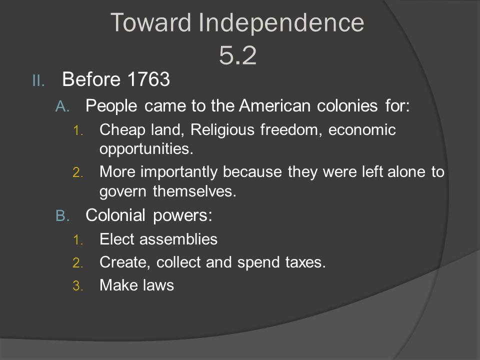 Toward Independence 5.2 Before 1763