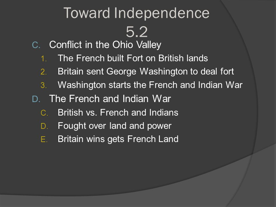 Toward Independence 5.2 Conflict in the Ohio Valley