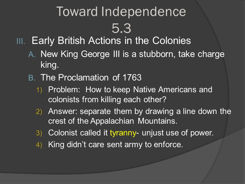 Toward Independence 5.3 Early British Actions in the Colonies