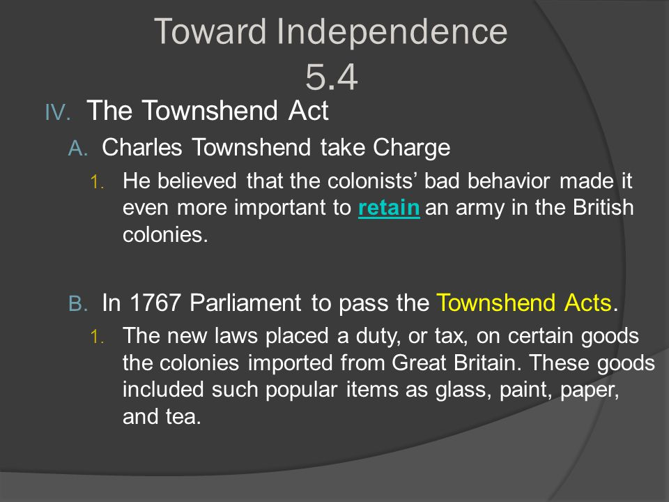 Toward Independence 5.4 The Townshend Act
