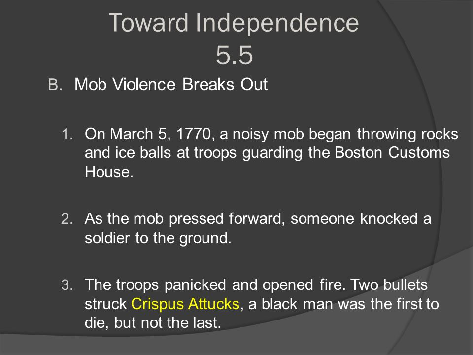 Toward Independence 5.5 Mob Violence Breaks Out