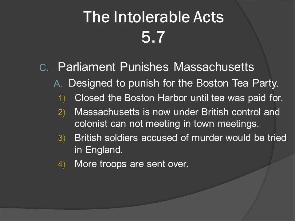 The Intolerable Acts 5.7 Parliament Punishes Massachusetts